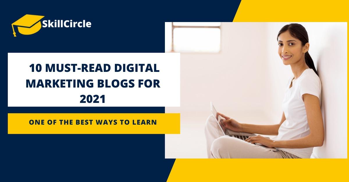 Top 10 Digital Marketing Blogs of 2021